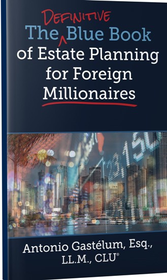 The Definitive Blue Book of Estate Planning for Foreign Millionaires
